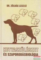 Dr. Zöldág László - Kutyaszülészet és szaporodásbiológia