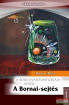 Bornai Tibor - A sors kvantumfizikája avagy a Bornai-sejtés