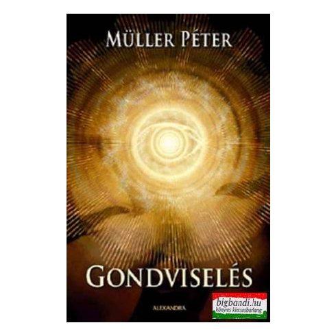 Müller Péter - Gondviselés - Beszélgetés a sorsunkról