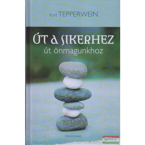 Kurt Tepperwein - Út a sikerhez - Út önmagunkhoz
