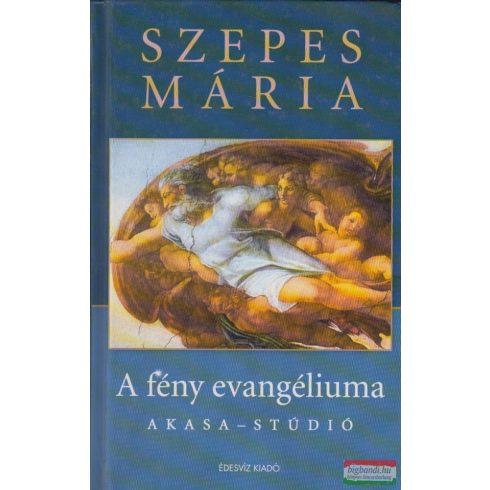 Szepes Mária - A fény evangéliuma - Akasa-stúdió