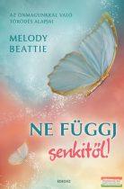 Melody Beattie - Ne függj senkitől! - Az önmagunkkal való törődés alapjai