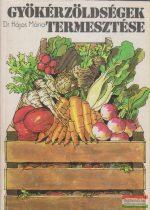 Dr. Hájas Mária - Gyökérzöldségek termesztése