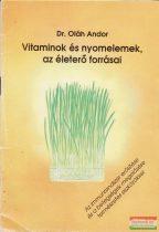 Dr. Oláh Andor - Vitaminok és nyomelemek az életerő forrásai