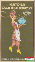 Tutsek Anna - Katóka szakácskönyve