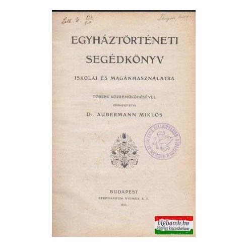 Egyháztörténeti segédkönyv - iskolai és magánhasználatra