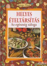 Hollósi Nikolett, Koronczai Magdolna szerk. - Helyes ételtársítás