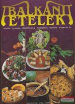 Bognár Antal szerk. - Balkáni ételek - Albánia-Bulgária-Görögország-Jugoszlávai-Románia-Törökország