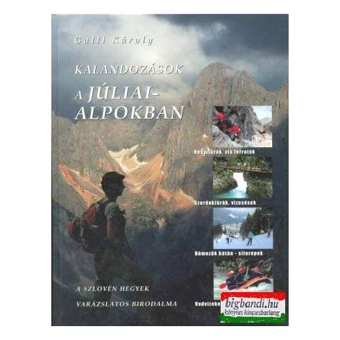Kalandozások a Júliai-Alpokban