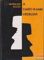 Varnusz Egon - A Caro-Kann-védelem
