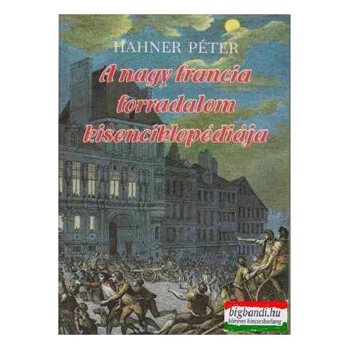 A nagy francia forradalom kisenciklopédiája