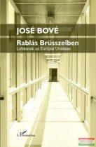 José Bové - Rablás Brüsszelben - Lobbisták az Európai Unióban