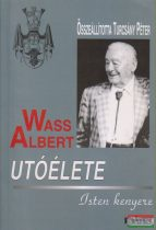 Turcsány Péter szerk. - Wass Albert utóélete