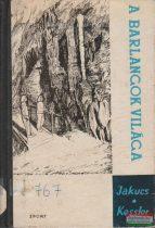 Jakucs László - Kessler Hubert - A barlangok világa (barlangjárók zsebkönyve)