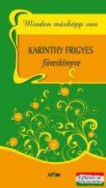 Minden másképp van - Karinthy Frigyes füveskönyve