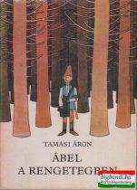 Tamási Áron - Ábel a rengetegben