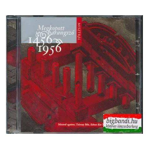 Misztrál - Megkopott harangszó 1456-1956 - CD