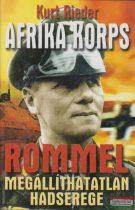 Kurt Rieder - Afrika Korps - Rommel megállíthatatlan hadserege