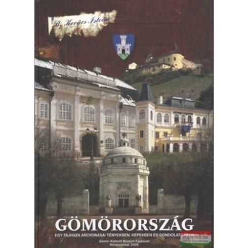 Gömörország - Egy tájhaza arcvonásai tényekben, képekben és gondolatokban