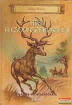 Móra Ferenc - Rege a csodaszarvasról