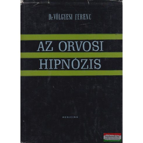 Dr. Völgyesi Ferenc - Az orvosi hipnózis