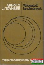 Arnold J. Toynbee - Válogatott tanulmányok