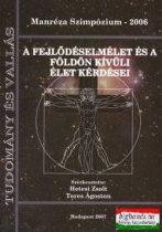 Hetesi Zsolt - Teres Ágoston - Manréza Szimpozium 2006 - A fejlődéselmélet és a Földön kívüli élet kérdései