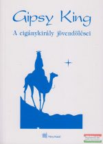 Gipsy King - A cigánykirály jövendölései