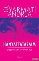 Dr. Gyarmati Andrea - Hányattatásaim - Evészavaron innen és túl