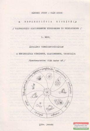 A reflexológia kiskátéja I-II. - Általános természetgyógyászat / Anatómia, élettan, kórtan