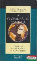 A globalizáció csapdája - támadás a demokrácia és a jólét ellen