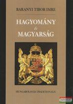 Baranyi Tibor Imre - Hagyomány és magyarság