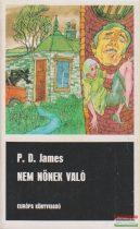 P. D. James - Nem nőnek való