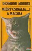 Desmond Morris - Miért csinálja...? - A macska