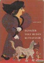 Szép Ernő - Egyszer volt Budán kutyavásár