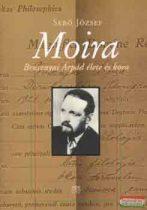 Sebő József - Moira - Brusznyai Árpád élete és kora