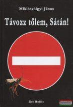 Miklósvölgyi János - Távozz tőlem, Sátán!
