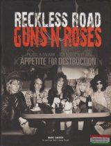 Marc Canter, Jason Porath - Reckless Road - A Guns N' Roses és az Appetite for Destruction születése