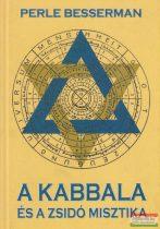 Perle Besserman - A Kabbala és a zsidó misztika