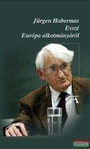 Jürgen Habermas - Esszé Európa alkotmányáról
