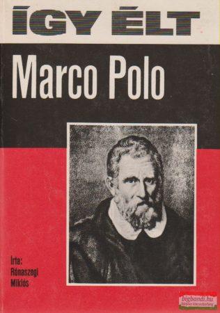 Így élt Marco Polo