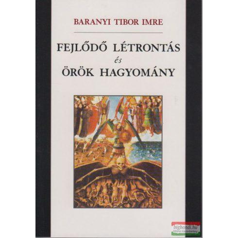Baranyi Tibor Imre - Fejlődő létrontás és örök hagyomány