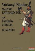 Várkonyi Nándor - Magyar katonaköltők - Az üstökös csóvája - Dunántúl