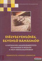 Dr. Nyárády Gáborné szerk. - Esélyegyenlőség, egyenlő bánásmód