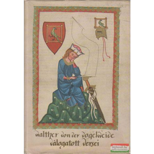 Walter von der Vogelweide - Walther von der Vogelweide válogatott versei