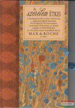 Max De Roche - A szerelem étkei