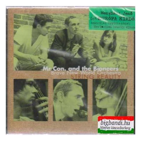 Mr. Con and the Bioneers Brave New World Orchestra: String Reality CD