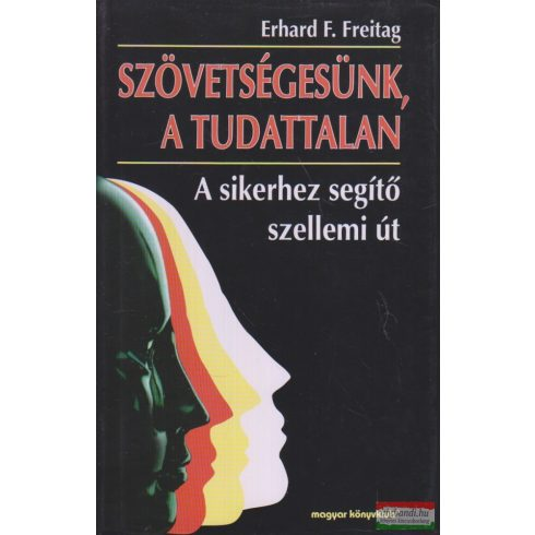 Erhard F. Freitag - Szövetségesünk, a tudattalan