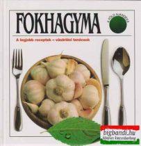 Fokhagyma - A legjobb receptek-vásárlási tanácsok