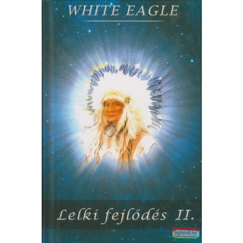 White Eagle - Lelki fejlődés II.